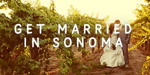 Get married in Sonoma